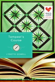 Tempest's Course - Quilts of Love Series ebook by Lynette Sowell