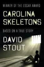 Carolina Skeletons ebook by David Stout