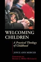 Welcoming Children - A Practical Theology of Childhood ebook by Joyce Mercer