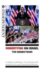 Robert Fisk on Israel: The Obama Years ebook by Robert Fisk