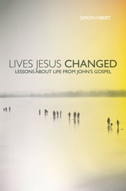 Lives Jesus Changed ebook by Vibert, Simon