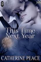 This Time Next Year ebook by Catherine Peace