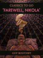 'Farewell, Nikola' ebook by Guy Boothby