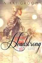 Headstrong - The Kingdom ebook by Nikki Groom