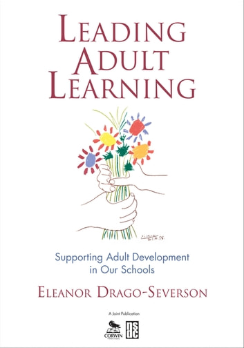 Leading Adult Learning - Supporting Adult Development in Our Schools ebook by Eleanor Drago-Severson