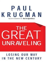 The Great Unraveling: Losing Our Way in the New Century ebook by Paul Krugman