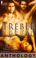 Treble ebook by Wendi Zwaduk, Elizabeth Coldwell, Lily Harlem,...