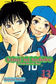Kimi ni Todoke: From Me to You, Vol. 13 ebook by Karuho Shiina