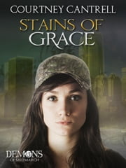 Stains of Grace - Demons of Saltmarch, #3 ebook by Courtney Cantrell