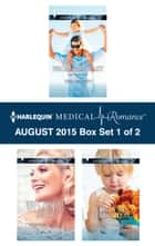 Harlequin Medical Romance August 2015 - Box Set 1 of 2 - Hot Doc from Her Past\Best Friend to Perfect Bride\A Baby to Bind Them ebook by Tina Beckett, Jennifer Taylor, Susanne Hampton