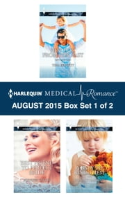 Harlequin Medical Romance August 2015 - Box Set 1 of 2 - Hot Doc from Her Past\Best Friend to Perfect Bride\A Baby to Bind Them ebook by Tina Beckett,Jennifer Taylor,Susanne Hampton
