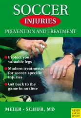 Soccer Injuries: Prevention and Treatment ebook by Meier, Ralf