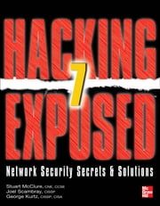 Hacking Exposed 7 - Network Security Secrets and Solutions ebook by Stuart McClure,Joel Scambray,George Kurtz