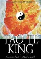 Tao Te King: Der Weg zur Weisheit ebook by Laotse, Richard Wilhelm