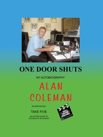 One Door Shuts - My Autobiography ebook by Alan Coleman