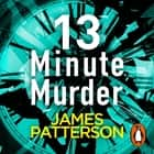 13-Minute Murder audiobook by James Patterson