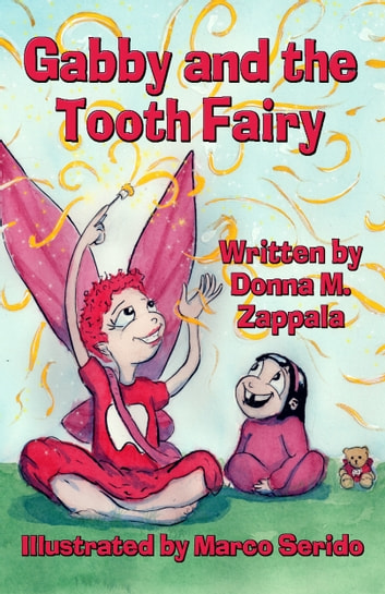 Gabby and the Tooth Fairy ebook by Donna M. Zappala