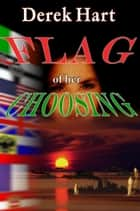 Flag of Her Choosing ebook by Derek Hart