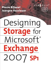 Designing Storage for Exchange 2007 SP1 ebook by Pierre Bijaoui,Juergen Hasslauer