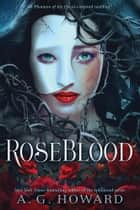 RoseBlood ebook by A. G. Howard