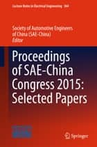 Proceedings of SAE-China Congress 2015: Selected Papers ebook by Society of Automotive Engineers of China