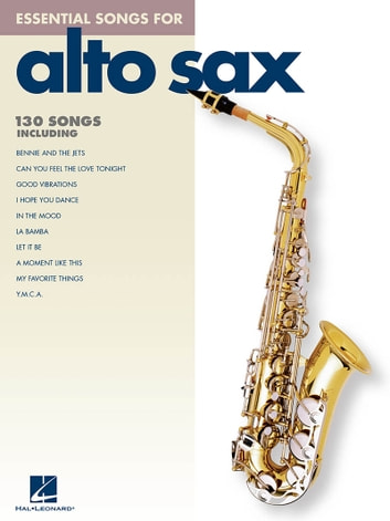Essential Songs for Alto Sax (Songbook) ebook by Hal Leonard Corp.