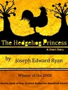The Hedgehog Princess ebook by Joseph Ryan