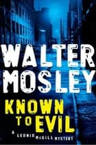 Known to Evil ebook by Walter Mosley