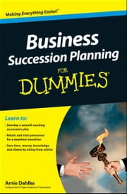 Business Succession Planning For Dummies ebook by Arnold Dahlke