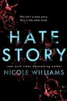Hate Story ebook by Nicole Williams
