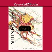 Rant - An Oral History of Buster Casey 有聲書 by Chuck Palahniuk