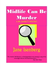 Midlife Can be Murder ebook by Jane Isenberg