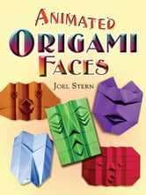 Animated Origami Faces ebook by Joel Stern