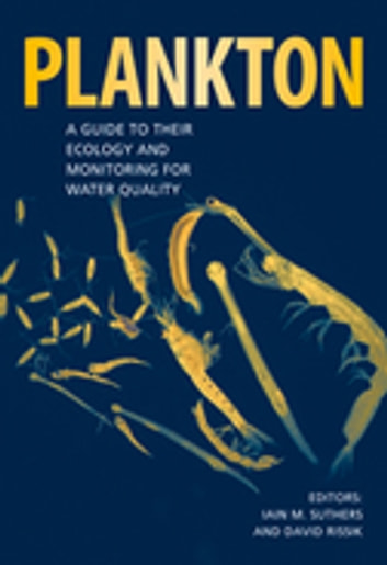 Plankton - A Guide to Their Ecology and Monitoring for Water Quality ebook by