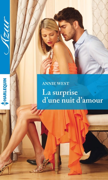La surprise d'une nuit d'amour ebook by Annie West