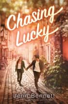 Chasing Lucky ebook by Jenn Bennett