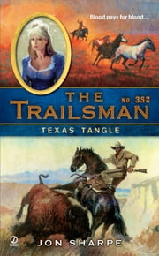The Trailsman #352 - Texas Tangle ebook by Jon Sharpe