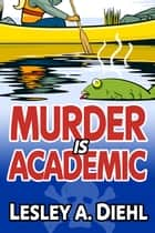 Murder is Academic ebook by Lesley A. Diehl
