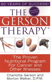 The Gerson Therapy -- Revised And Updated ebook by Charlotte Gerson,Morton Walker, D.P.M.