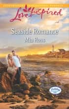 Seaside Romance ebook by Mia Ross
