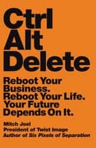Ctrl Alt Delete ebook by Mitch Joel