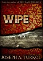 Wipe ebook by Joseph Turkot