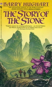 The Story of the Stone ebook by Barry Hughart