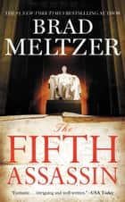 The Fifth Assassin ebook by Brad Meltzer