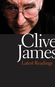 Latest Readings ebook by Clive James