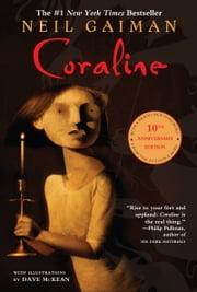 Coraline 10th Anniversary Edition ebook by Neil Gaiman,Dave McKean