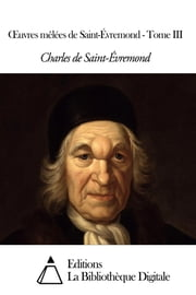 Œuvres mêlées de Saint-Évremond - Tome III ebook by Charles de Saint-Évremond