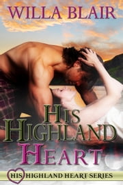 HIS HIGHLAND HEART ebook by Willa Blair
