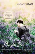 Bright Star - The Complete Poems and Selected Letters ebook by John Keats, Jane Campion, Jane Campion