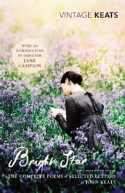 Bright Star - The Complete Poems and Selected Letters ebook by John Keats,Jane Campion,Jane Campion